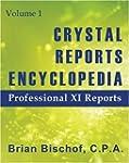 Crystal Reports Encyclopedia Volume 1...