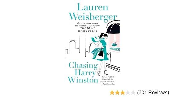 Chasing Harry Winston: Lauren Weisberger: 9781439102930