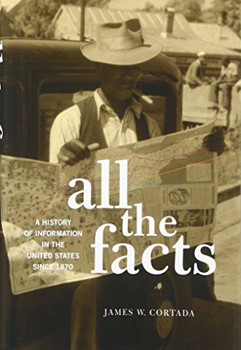All the Facts: A History of Information in the United States since 1870 by Oxford University Press