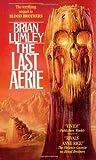 The Last Aerie, Brian Lumley, 0812520629