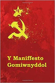 Y Maniffesto Gomiwnyddol: The Communist Manifesto (Welsh edition)