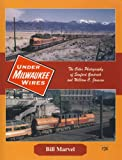 Under Milwaukee Wires, Bill Marvel, 1878887696