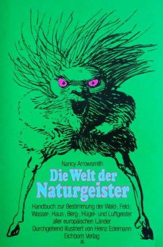 Die Welt der Naturgeister. Feldforschungen im Elbenreich