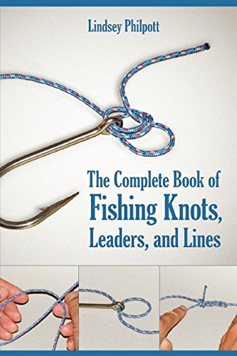 The Complete Book of Fishing Knots, Leaders, and (Complete Fishing Guide)