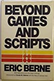 Beyond Games and Scripts, Eric Berne, 0802101240