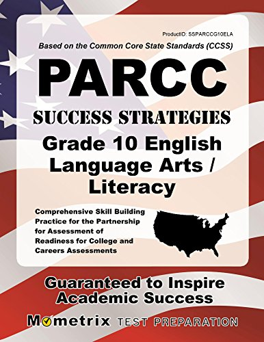 PARCC Success Strategies Grade 10 English Language Arts/Literacy Study Guide: PARCC Test Review for the Partnership for Assessment of Readiness for College and Careers Assessments