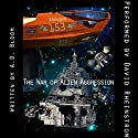 The War of Alien Aggression - Box Set One Audiobook by A. D. Bloom Narrated by David Rheinstrom