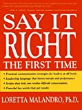 img - for Say It Right the First Time by Loretta Malandro (2003-04-15) book / textbook / text book
