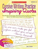 Cursive Writing Practice: Inspiring Quotes: Reproducible Activity Pages With Motivational and Character-Building Quotes That Make Handwriting Practice Meaningful