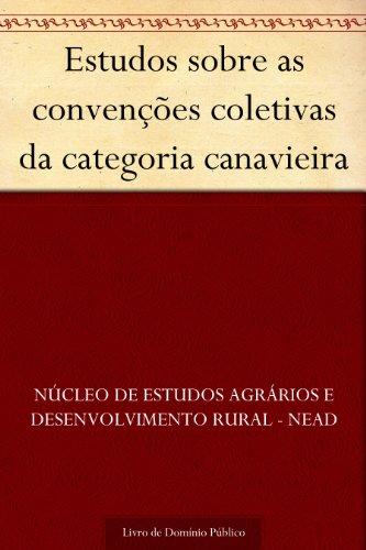 Estudos sobre as convenções coletivas da categoria canavieira