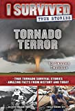 img - for Tornado Terror (I Survived True Stories #3): True Tornado Survival Stories and Amazing Facts from History and Today book / textbook / text book