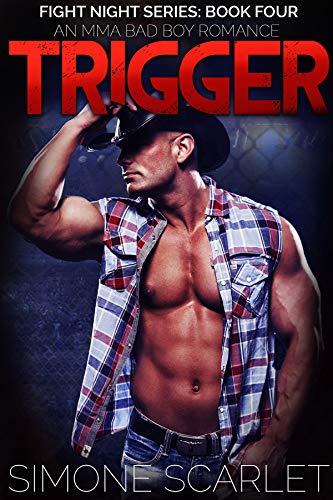 Trigger: Fight Night Series: Book Four - An Alpha Bad-Boy MMA Romance