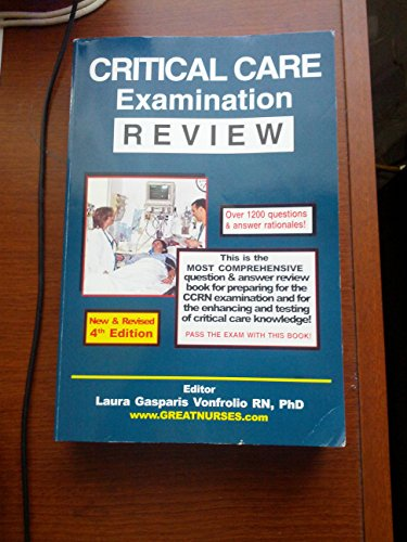 CRITICAL CARE EXAMINATION REVIEW: NEW & REVISED 4TH EDITION