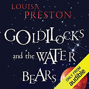 Goldilocks and the Water Bears: The Search for Life in the