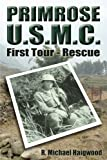 PRIMROSE U.S.M.C.: First Tour - Rescue