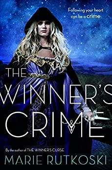 The Winner's Crime (The Winner's Trilogy Book 2) by [Rutkoski, Marie]