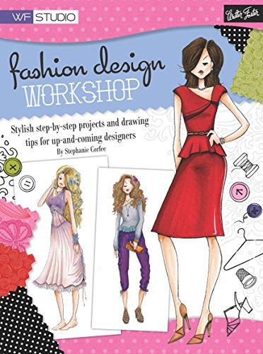 - Fashion Design Workshop (Walter Foster Studio)