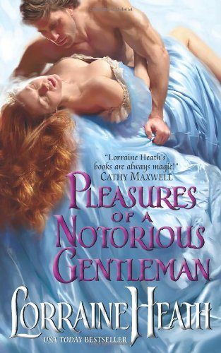 Pleasures of a Notorious Gentleman [Mass Market Paperback] [2010] Original Ed. Lorraine Heath pdf