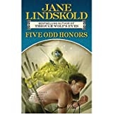 [Five Odd Honors] [by: Jane Lindskold]
