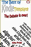 The Best of Kindle Template, the Debate Is Over!, Alta Pridi, 149216464X