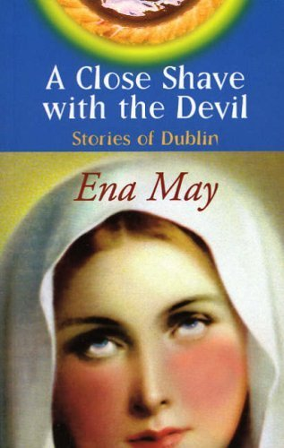 A Close Shave with the Devil: Stories of Dublin by Ena May (1999) Paperback