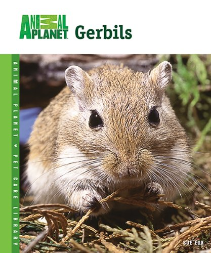 Gerbils (Animal Planet® Pet Care Library) - Animal Planet Pet Care