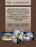 Michigan National Bank, a National Banking Association, Petitioner, V. Ray M. Gidney, Comptroller of the U. S. Supreme Court Transcript of Record With, James B. Alley and Oscar H. DAVIS, 1270421425