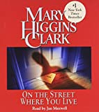 img - for By Mary Higgins Clark - On The Street Where You Live (Unabridged) (2001-04-16) [Audio CD] book / textbook / text book