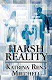 Harsh Reality, Katrina Rena Mitchell, 1627092544