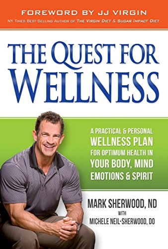 The Quest For Wellness: A Practical And Personal Wellness Plan For Optimum Health In Your Body, Mind, Emotions And - Mall Sherwood
