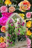 img - for A Rose A Day: A Book Of Sacred Rose Prayers book / textbook / text book