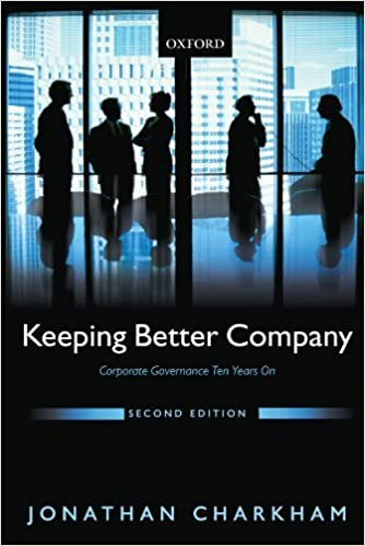 Keeping Better Company: Corporate Governance Ten Years On by Charkham, Jonathan 2nd edition (2008)
