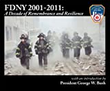 FDNY 2001-2011: A Decade of Remembrance and Resilience