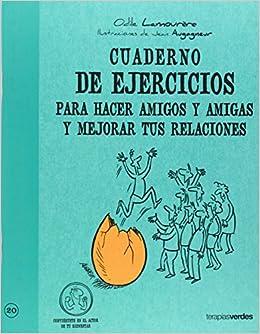 Book Cuaderno de Ejercicios Para Hacer Amigos y Amigas y Mejorar Tus Relaciones