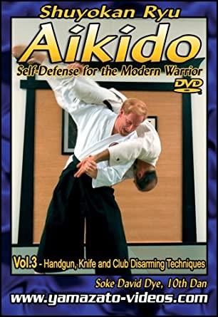 Amazon Aikido Self Defense For The Modern Warrior Vol Iii