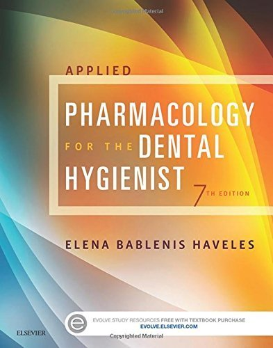 By Elena Bablenis Haveles BS Pharm Pha - Applied Pharmacology for the Dental Hygienist, 7e (7th Edition) (2015-04-15) [Paperback]