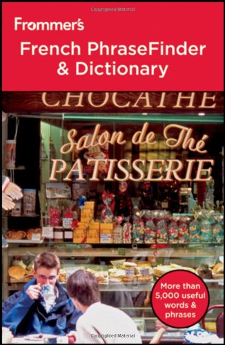 Frommer's French PhraseFinder and Dictionary (Frommer's Phrase Books)
