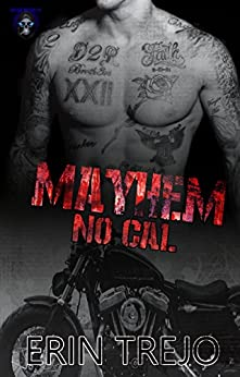 Mayhem: Soulless Bastards Mc No Cal Book 2 (Soulless Bastards NoCal) by [Trejo, Erin]