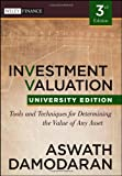 Investment Valuation: Tools and Techniques for Determining the Value of any Asset, University Edition (Wiley Finance Series), Aswath Damodaran, 1118130731