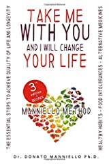 Take me with you and I will change your life: The essential steps to achieve the highest quality of life and longevity Paperback