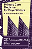 Primary Care Medicine for Psychiatrists: A Practitioner's Guide, , 1461376858