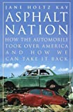 img - for Asphalt Nation: How the Automobile Took Over America and How We Can Take It Back by Kay, Jane Holtz (April 1, 1997) Hardcover book / textbook / text book