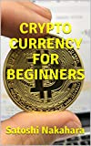 img - for CRYPTO CURRENCY FOR BEGINNERS: Ultimate Bitcoin, Cryptocurrency,Ethereum & Blockchain Guide. Future of Money. Cryptoassets Guide for Innovative Investors.Digital Revolution for making Huge Profits book / textbook / text book