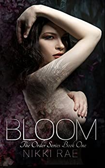 Bloom: A Dark Erotic Romance (The Order, 1) by [Rae, Nikki]