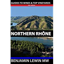 Northern Rhone (Guides to Wines and Top Vineyards Book 10)