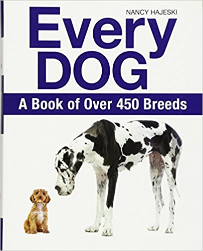 Every Dog: A Book of Over 450 Breeds Paperback – October 18, 2016
