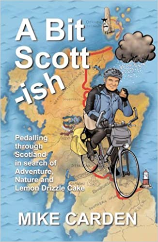 Download online A Bit Scott-ish: Pedalling Through Scotland in Search of Adventure, Nature and Lemon Drizzle Cake PDF, azw (Kindle)