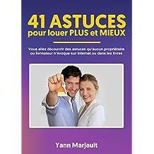 41 astuces pour louer PLUS et louer MIEUX (French Edition)
