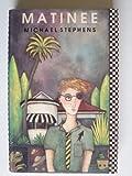 Matinee, Michael Stephens, 004442194X