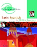Basic Spanish for Medical Personnel (Spanish Edition), Ann C. Jarvis, Raquel Lebredo, 0618505776